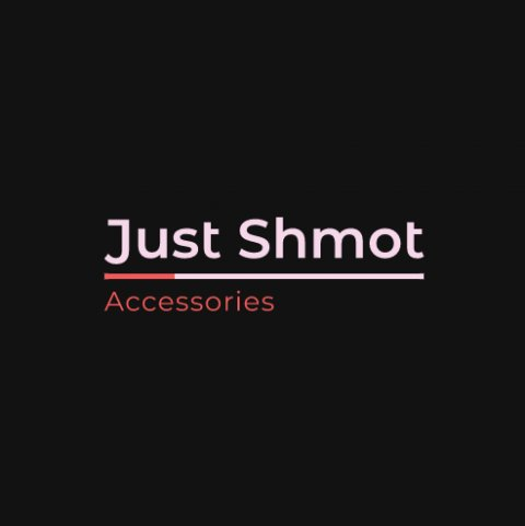 Just Shmot | Accessories