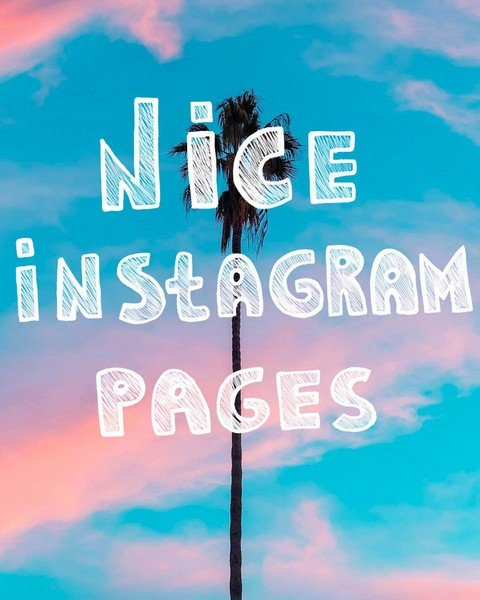 NICE INSTAGRAM PAGES