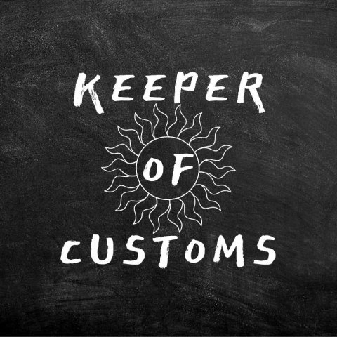 KEEPER OF CUSTOMS